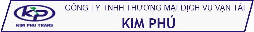 CÔNG TY TNHH TM - DV VẬN TẢI KIM PHÚ